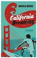 California Dreaming - Angela Kreuz - E-Book