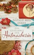 Das Geheimnis der Hutmacherin - Natalie Meg Evans - E-Book