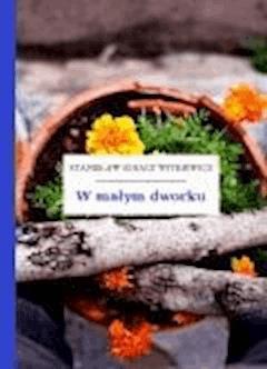 W małym dworku - Witkiewicz, Stanisław Ignacy - ebook