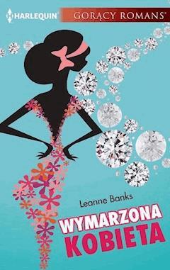 Wymarzona kobieta - Leanne Banks - ebook