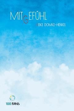 Mit Gefühl - Heike Domke-Henkel - E-Book