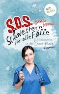 SOS - Schwestern für alle Fälle - Band 1: Willkommen in der Chaos-Klinik - Beatrix Mannel - E-Book