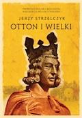 Otton I Wielki - Jerzy Strzelczyk - ebook