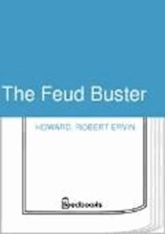 The Feud Buster - Robert Ervin Howard - ebook