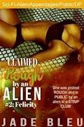 Claimed Rough by an Alien 2: Felicity - Jade Bleu - ebook