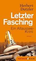 Letzter Fasching - Herbert Dutzler - E-Book