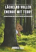 Lächelnd voller Energie mit TEDDY - Andrea Kilz - E-Book