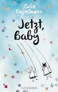 Jetzt, Baby - Julia Engelmann - E-Book