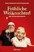 Fröhliche Weihnachterl - Fritz Schindlecker - E-Book