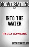 Into the Water: by Paula Hawkins   Conversation Starters - Daily Books - E-Book