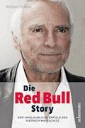 Die Red Bull Story - Wolfgang Fürweger - E-Book