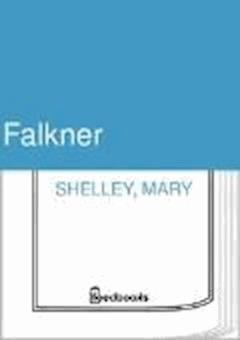 Falkner - Mary Shelley - ebook