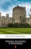 Wesołe kumoszki z Windsoru - William Shakespeare - ebook