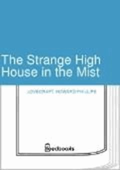 The Strange High House in the Mist - Howard Phillips Lovecraft - ebook