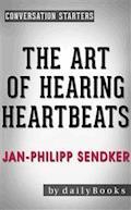 The Art of Hearing Heartbeats: A Novel by Jan-Philipp Sendker | Conversation Starters - Daily Books - E-Book