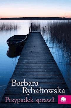 Przypadek sprawił - Barbara Rybałtowska - ebook