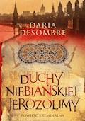 Duchy niebiańskiej Jerozolimy - Daria Desombre - ebook