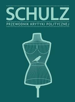 Schulz. Przewodnik Krytyki Politycznej - Opracowanie zbiorowe - ebook