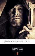 Kunigas. Powieść z podań litewskich - Józef Ignacy Kraszewski - ebook