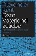 Dem Vaterland zuliebe - Alexander Kent - E-Book