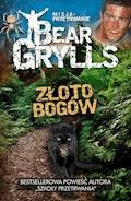 Misja: Przetrwanie - Złoto bogów - Bear Grylls - ebook