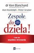 Zespole, do dzieła! - Ken Blanchard, Alan Randolph, Peter Grazier - ebook