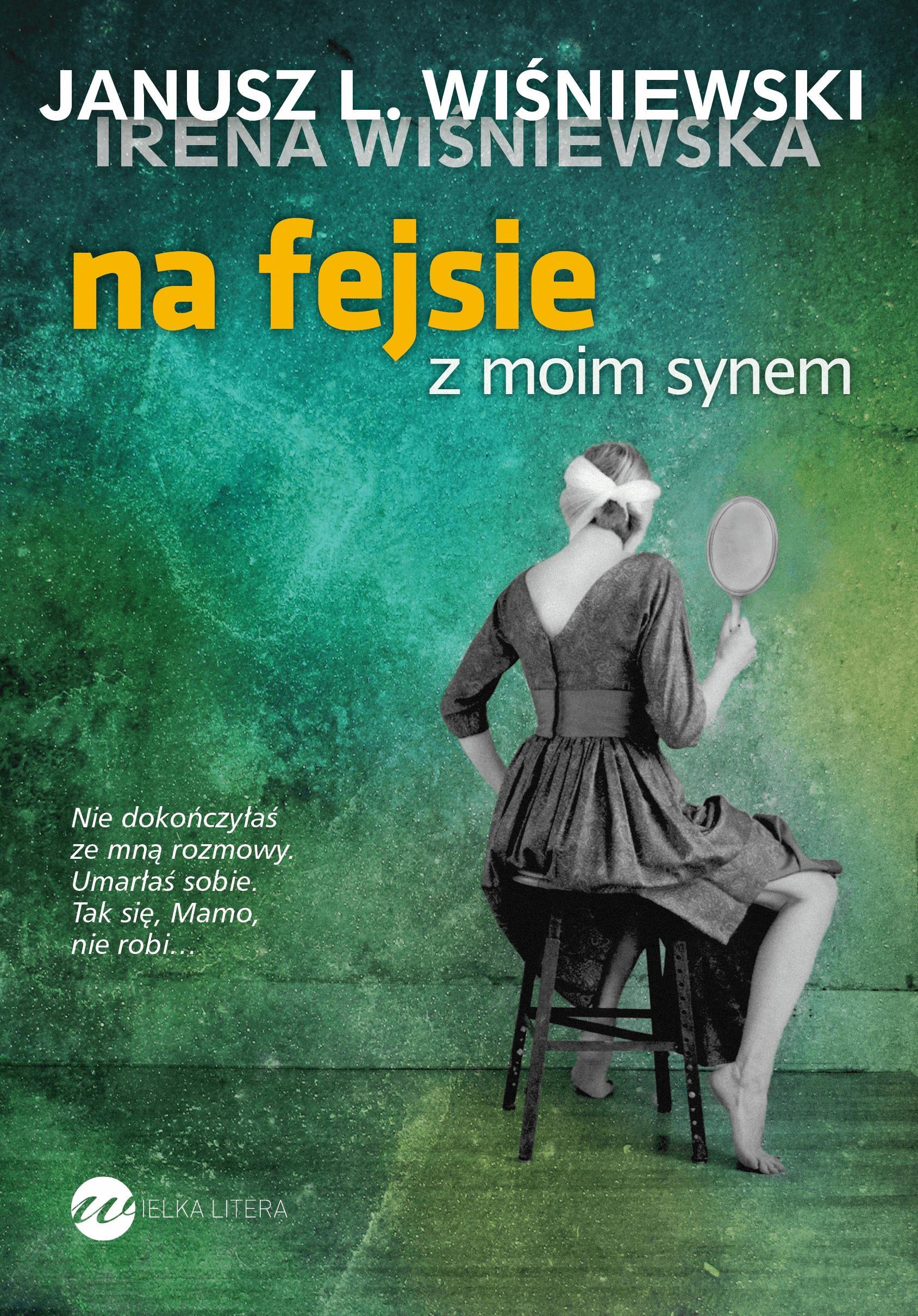 Na fejsie z moim synem - Tylko w Legimi możesz przeczytać ten tytuł przez 7 dni za darmo. - Janusz L. Wiśniewski