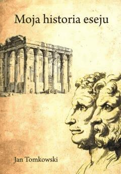 Moja Historia Eseju - Jan Tomkowski - ebook