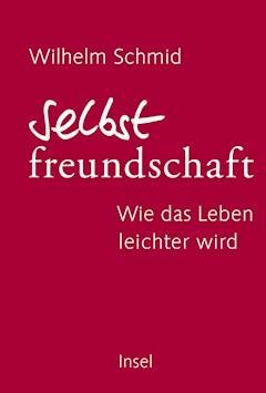 Selbstfreundschaft - Wilhelm Schmid - E-Book