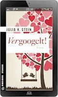 Vergoogelt! - Julia K. Stein - E-Book