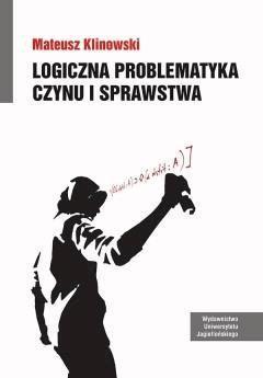 Logiczna problematyka czynu i sprawstwa - Mateusz Klinowski - ebook