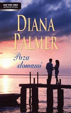 Poza słowami - Diana Palmer - ebook