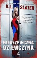 Niebezpieczna dziewczyna - K.L. Slater - ebook
