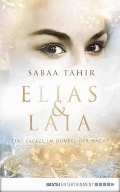 Elias & Laia - Eine Fackel im Dunkel der Nacht - Sabaa Tahir - E-Book