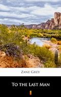 To the Last Man - Zane Grey - ebook