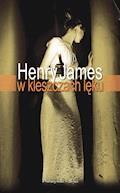 W kleszczach lęku - Henry James - ebook
