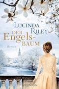 Der Engelsbaum - Lucinda Riley - E-Book