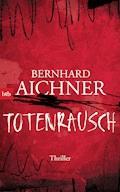Totenrausch - Bernhard Aichner - E-Book