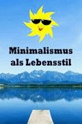 Minimalismus als Lebensstil - Natalie Jonasson - E-Book