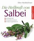 Die Heilkraft von Salbei - Ellen Heidböhmer - E-Book