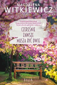 Czereśnie zawsze muszą być dwie - Magdalena Witkiewicz - ebook
