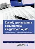 Zasady sporządzania dokumentów księgowych w jsfp. Przykłady wzorów z praktycznym komentarzem - Jarosław Jurga - ebook