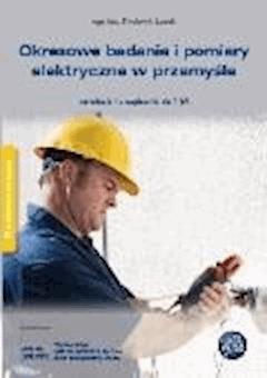 Okresowe badania i pomiary elektryczne w przemyśle. Instalacje i urządzenia do 1 kV. - Fryderyk Łasak - ebook