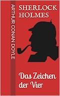 Sherlock Holmes - Das Zeichen der Vier - Arthur Conan Doyle - E-Book