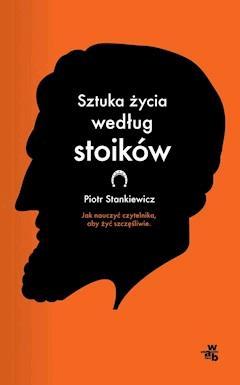 Sztuka życia według stoików - Piotr Stankiewicz - ebook