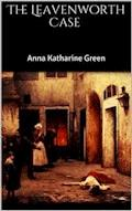 The Leavenworth Case - Anna Katharine Green - ebook