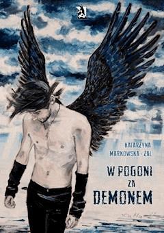 W pogoni za demonem - Katarzyna Markowska-Żal - ebook