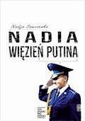 Nadia. Więzień Putina - Nadia Sawczenko - ebook