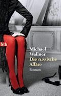Die russische Affäre - Michael Wallner - E-Book