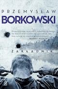 Zakładnik - Przemysław Borkowski - ebook + audiobook